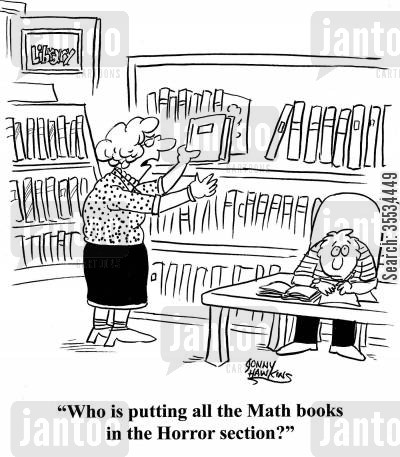 Librarian: 'Who is putting all the Math books in the Horror section?'